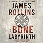 The Bone Labyrinth: Sigma Force, Book 11 | James Rollins