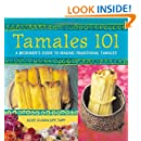Tamales 101: A Beginner's Guide to Making Traditional Tamales