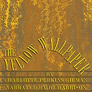 the yellow wallpaper classic tales edition audiobook