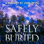Safely Buried | John Pesta