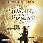 Der Unrechte (Das Gewölbe des Himmels 2)   Peter Orullian