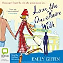 Love the One You're With Audiobook by Emily Giffin Narrated by Kathleen McInerney
