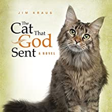 The Cat That God Sent Audiobook by Jim Kraus Narrated by Noah Michael Levine