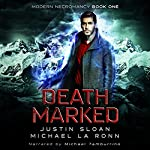 Death Marked: Modern Necromancy, Book 1 | Justin Sloan,Michael La Ronn