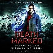 Death Marked: Modern Necromancy, Book 1   Justin Sloan, Michael La Ronn