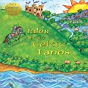 Tales from Celtic Lands Audiobook by Caitlin Matthews Narrated by Niamh Cusack