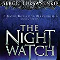 Night Watch: Watch, Book 1 Audiobook by Sergei Lukyanenko Narrated by Paul Michael