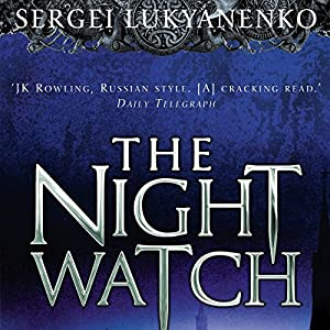 Night Watch: Watch, Book 1 | [Sergei Lukyanenko]