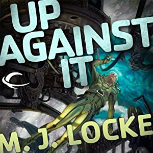 Up Against It | [M. J. Locke]