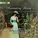 Animating Maria Audiobook by M. C. Beaton Narrated by Lindy Nettleton
