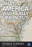 img - for What America Was Really Like In 1776 (The Thomas Fleming Library) book / textbook / text book
