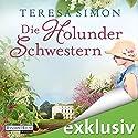 Die Holunderschwestern Hörbuch von Teresa Simon Gesprochen von: Christiane Marx