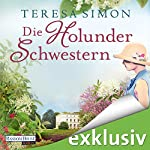 Die Holunderschwestern | Teresa Simon