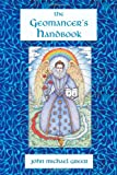 The Geomancer's Handbook: Divination and Magic (0557560748) by Greer, John Michael