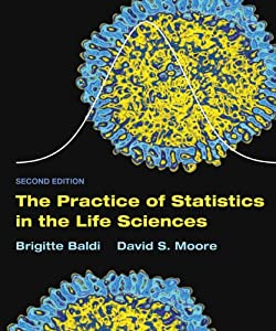 The Practice of Statistics in the Life Sciences: w/Student CD Brigitte Baldi and David S. Moore