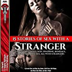 15 Stories of Sex with a Stranger | Jessica Silver,Joni Blake,Roxy Rhodes,Kathi Peters,Ruth Blaque,Janie Moore,Nora Walker,Alice J. Woods