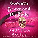 Seventh Grave and No Body Audiobook by Darynda Jones Narrated by Lorelei King