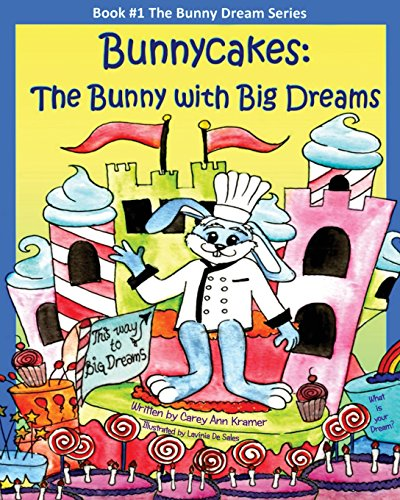 Bunnycakes: The Bunny with Big Dreams: Volume 1 (The Bunny Dream Series)