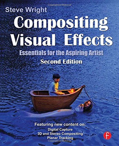 Compositing Visual Effects: Essentials for the Aspiring...
