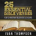 25 Essential Bible Verses for Christian Business Leaders Hörbuch von Ivan G. Thompson Gesprochen von: John Alan Martinson Jr.