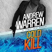 Cold Kill: A Thomas Caine Novella: Caine: Rapid Fire, Book 2 | [Andrew Warren]