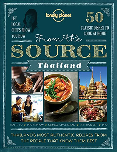 From the Source - Thailand: Thailand's Most Authentic Recipes From the People That Know Them Best (Lonely Planet from the Source) by Lonely Planet