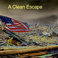A Clean Escape (       UNABRIDGED) by John Kessel Narrated by John Kessel