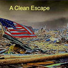 A Clean Escape (       UNABRIDGED) by John Kessel Narrated by John Kessel