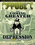 img - for Republic Magazine Issue #21 - The Coming Greater Depression book / textbook / text book