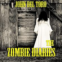 The Zombie Diaries (       UNABRIDGED) by John Del Toro Narrated by Thomas Stewart