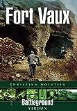 FORT VAUX: Verdun (Battleground Europe)
