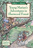 Girls to the Rescue: Young Marian's Adventures in Sherwood Forest (0671575511) by Mooser, Stephen