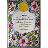 Who Named the Daisy? Who Named the Rose?: A Roving Dictionary of North American Wildflowers