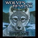 Lone Wolf: Wolves of the Beyond (       UNABRIDGED) by Kathryn Lasky Narrated by Erik Davies