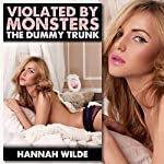 Violated by Monsters: The Dummy Trunk | Hannah Wilde
