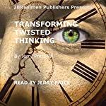 Transforming Twisted Thinking: Straight Thinkers Accept Responsibility | Jerry Price