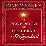 El Propsito de Celebrar la Navidad [The Purpose of Christmas] | Rick Warren