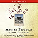 Fine Just The Way It Is: Wyoming Stories 3 (       UNABRIDGED) by Annie Proulx Narrated by Will Patton