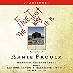 Fine Just The Way It Is: Wyoming Stories 3 | Annie Proulx