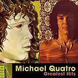 Greatest Hits by Michael Quatro (2009-07-07)