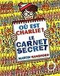 O� est Charlie ? le Carnet Secret