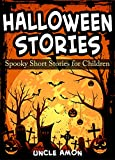 Kids Halloween Stories + Halloween Jokes: Spooky Halloween Ghost Stories and Short Stories for Kids (FREE Halloween Coloring Book Included) (Halloween Short Stories for Kids)