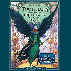 Toothiana: Queen of the Tooth Fairy Armies | [William Joyce]