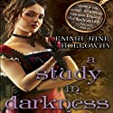 A Study in Darkness: Book Two in The Baskerville Affair (       UNABRIDGED) by Emma Jane Holloway Narrated by Angele Masters