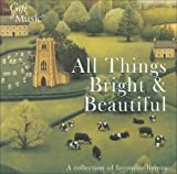 Various Composers All Things Bright And Beautiful