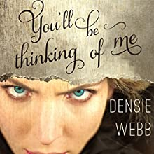 You'll Be Thinking of Me (       UNABRIDGED) by Densie Webb Narrated by Marissa Pistone