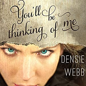 You'll Be Thinking of Me | [Densie Webb]