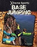 Base Jumping (Xtreme Sports (ABDO))