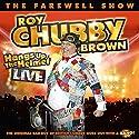 Roy Chubby Brown Hangs Up the Helmet Performance by Roy Chubby Brown Narrated by Roy Chubby Brown