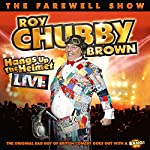 Roy Chubby Brown Hangs Up the Helmet | Roy Chubby Brown